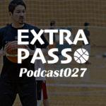ExtraPassPodcast027 注目ルーキーBリーガー・Bリーグ界隈