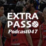 ExtraPassPodcast047 Bリーグ中止・川崎vs富山・勝手にBリーグアウォーズ・何だチミは