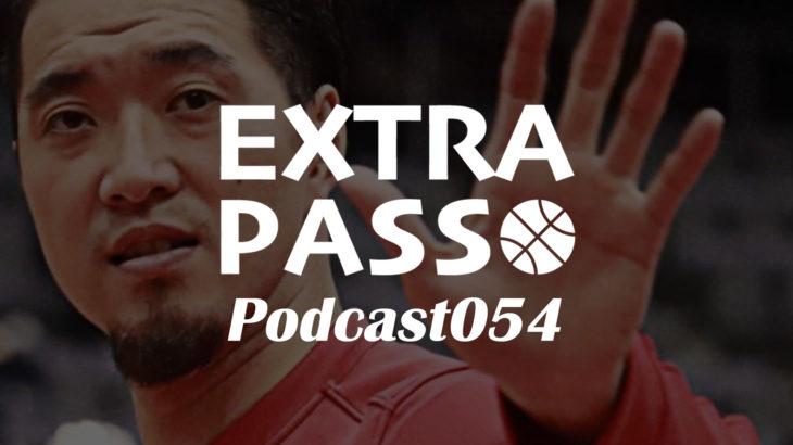 ExtraPassPodcast054 大阪エヴェッサ角野亮伍獲得・信州・滋賀・最強助っ人外国籍列伝