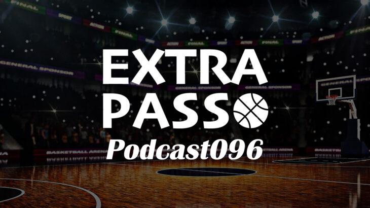 ExtraPassPodcast096 琉球ゴールデンキングスvs名古屋ダイヤモンドドルフィンズ・三遠ネオフェニックスvs大阪エヴェッサ