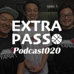 ExtraPassPodcast020 ゲスト稲實杏翼・B1各地区順位予想