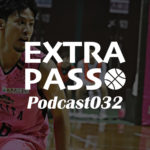 ExtraPassPodcast032 今週の秋田特大版・ゲスト エリゴー