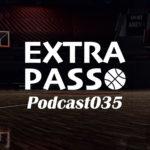 ExtraPassPodcast035 北海道vs富山・私のバスケ的抱負・ズボンズチャレンジ2020