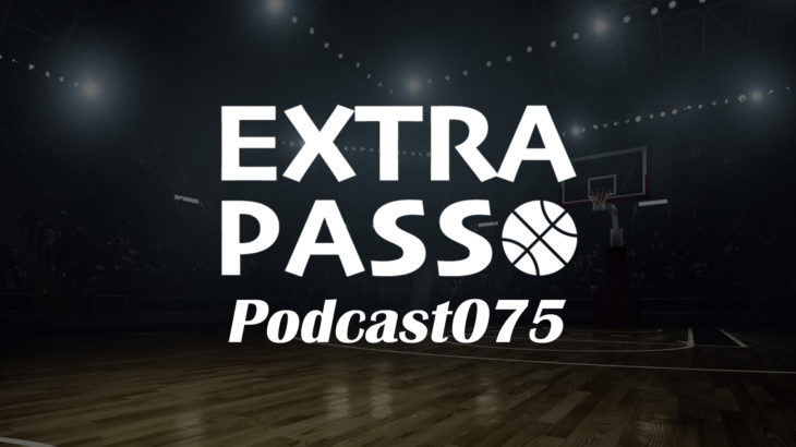 ExtraPassPodcast075 新メンバー加入・数字から試合を予想