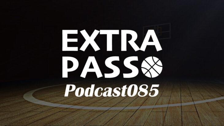 ExtraPassPodcast085 A東京vs富山・180cm台のSG