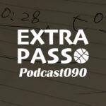 ExtraPassPodcast090 川崎vs宇都宮・大阪vs名古屋D