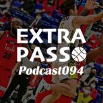 ExtraPassPodcast094 富山グラウジーズvsサンロッカーズ渋谷・新コーナー「ズボッター」で議論?