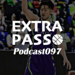 ExtraPassPodcast097 レバンガ北海道vs富山グラウジーズ