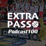 ExtraPassPodcast100 Bリーグファイナル 宇都宮ブレックスvs千葉ジェッツ・エクパーティー最終回