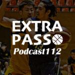 ExtraPassPodcast112 しんたろう書籍デビュー・宇都宮ブレックスvs仙台89ERS